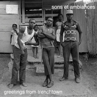 sons et ambiances greetings from trenchtown