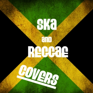 Ska and Reggae Covers