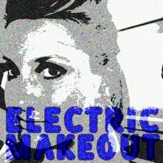 ELECTRIC MAKEOUT