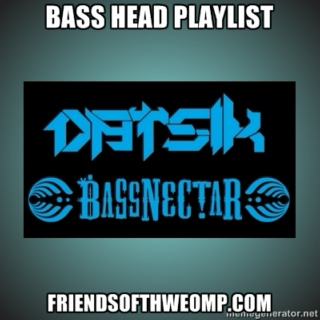 Weekly Dose of Filth: Bass Head Edition