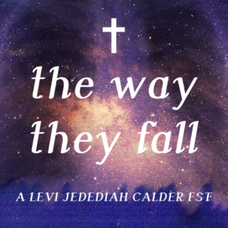 the way they fall - a levi jedediah calder fst