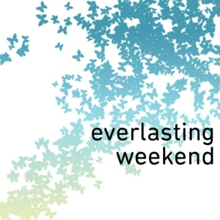 Everlasting Weekend