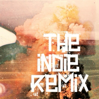 Intense Indie Remixes