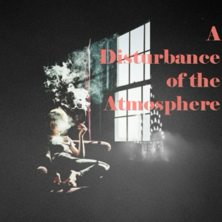 A Disturbance of the Atmosphere