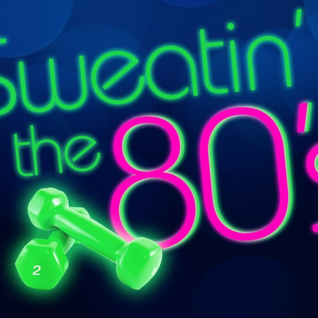 Sweatin' to the 80's (my way)
