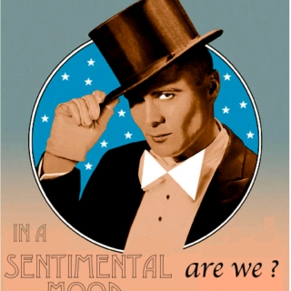 In a sentimental mood, are we ?