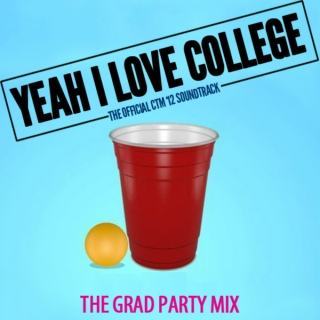 Yeah I Love College: The Grad Party Mix