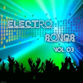 Electro Songs Vol. 03