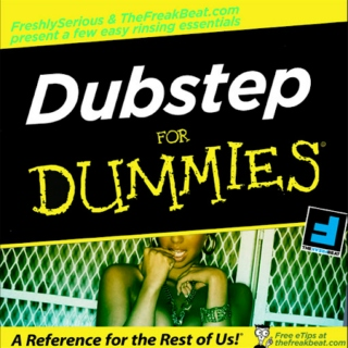 Dubstep For Dummies