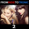 FROM INDIE TO TRONIC 2