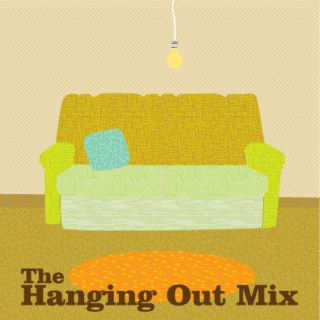 The hanging out mix