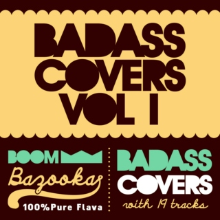 Badass Covers Vol. I // Boombazooka mix Aug 2010