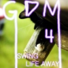 GoodDamnMix 04: Swing Life Away