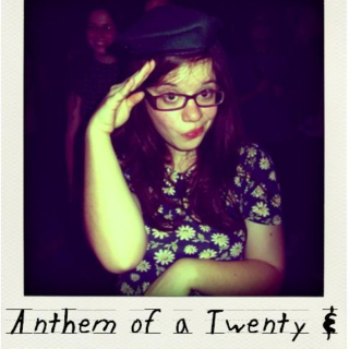 Anthem of a Twenty & a Half Year Old Girl