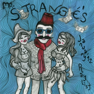 Mr. Strangé's January '12 Playlist
