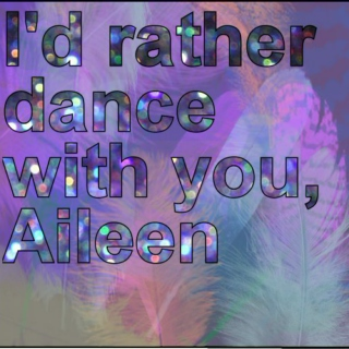 For Aileen.
