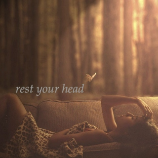 rest your head.