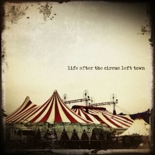 life after the circus left town
