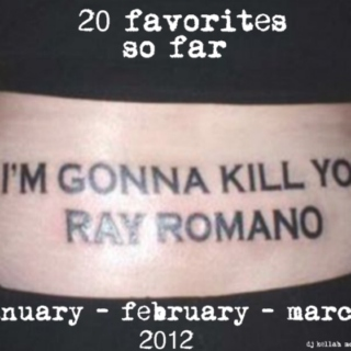 20 faves (jan-feb-march)