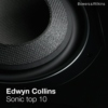 Edwyn Collins' sonic top 10