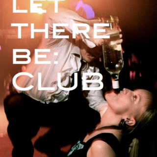 let there be: CLUB