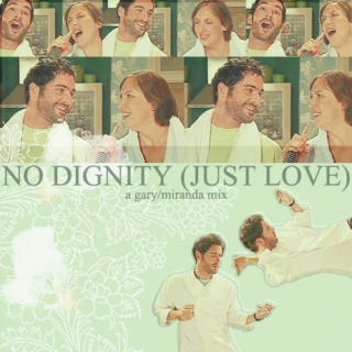 No Dignity (Just Love)