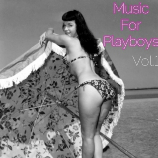 Music for Playboys Vol.1