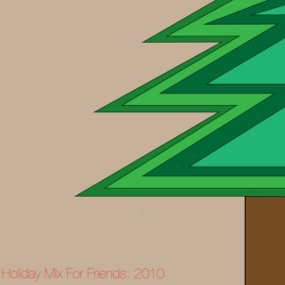 A Holiday Mix For Friends 2010