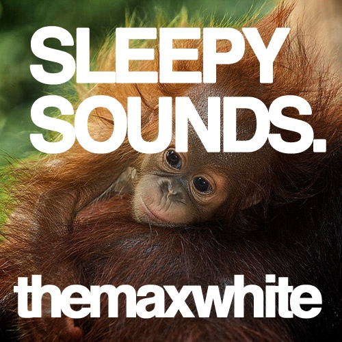 sleepy sounds.
