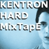 KENTRON HARD MIXTAPE