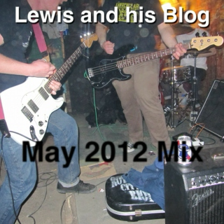 Lewis and his Blog May 2012 Mix