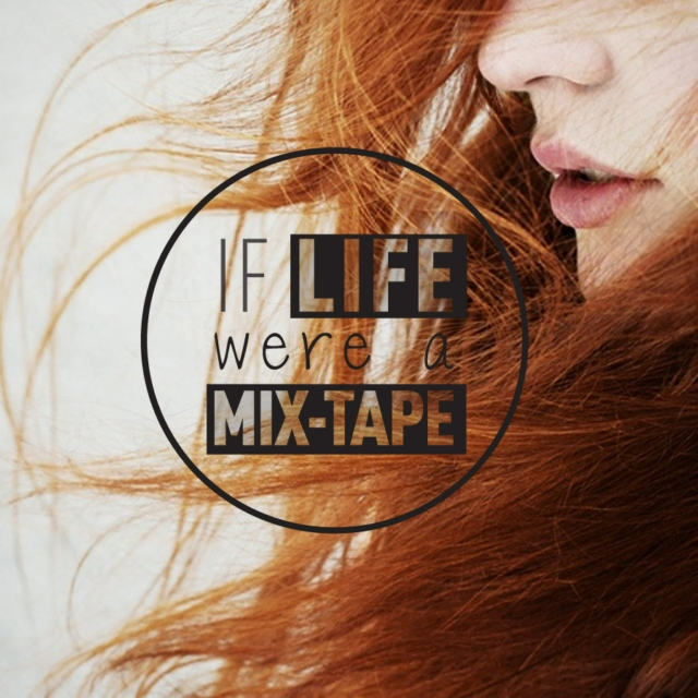 If Life Were A Mix-tape