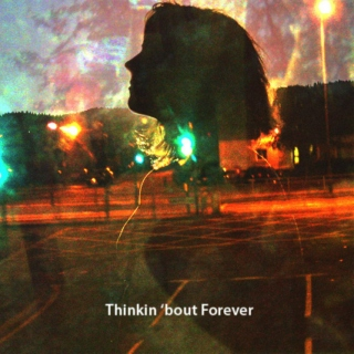 Thinking 'bout Forever