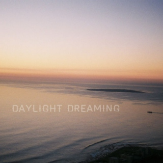 daylight dreaming
