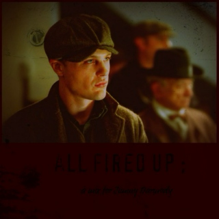 All Fired Up ; A Jimmy Darmody Fanmix