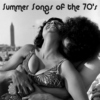 Summer Songs of the 70's ☼