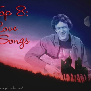 Top 8: Love Songs