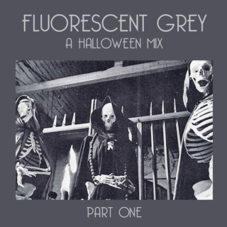 Fluorescent Grey (Part 1)