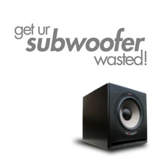 Get Ur Subwoofer Wasted!