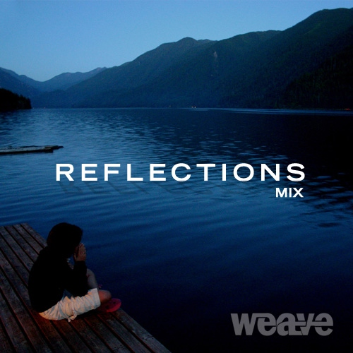 Weave's Late-Night Reflections Mix