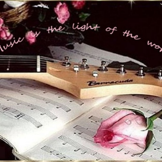 Music is the light of the world.