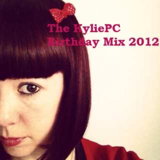 The KyliePC Birthday Mix 2012