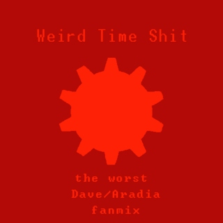 Weird Time Shit (the worst Dave/Aradia fanmix)
