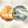 Day In Day Out