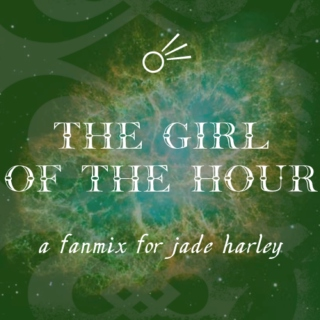 the girl of the hour - a fanmix for jade harley