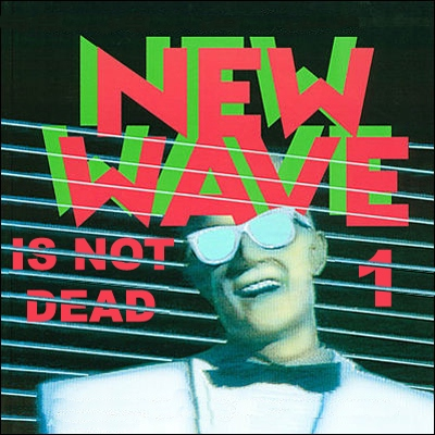 New Wave is not     dead #1