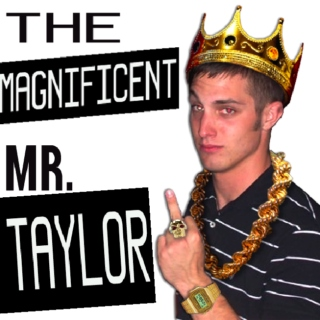 The Magnificent Mr. Taylor