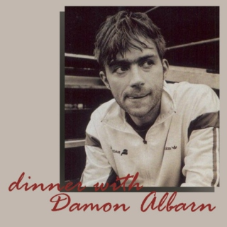 dinner with Damon Albarn