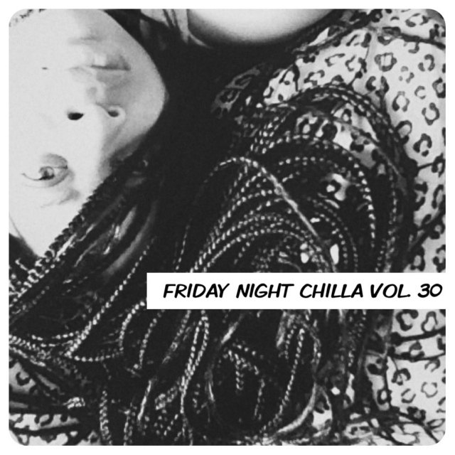 Friday Night Chilla Vol.30