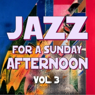 Jazz for a Sunday Afternoon V3